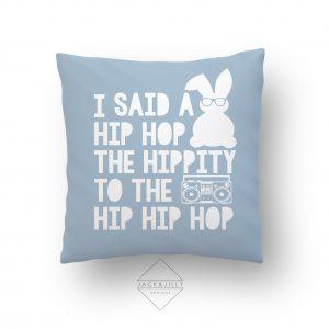 I said A Hip Hop the hippity Easter Pillow 2