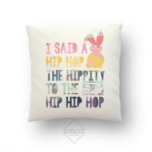 I said A Hip Hop the hippity Easter Pillow